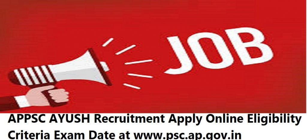 APPSC AYUSH Recruitment 2020 Apply Online Eligibility Criteria Exam Date at www.psc.ap.gov.in